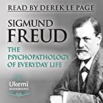 The Psychopathology of Everyday Life | Sigmund Freud