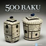 500 Raku: Bold Explorations of a Dyna...