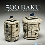 500 Raku: Bold Explorations of a Dyna...