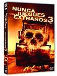 Nunca Juegues Con Extra�os 3 [DVD]