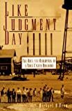 img - for Like Judgment Day: The Ruin and Redemption of a Town Called Rosewood book / textbook / text book