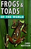 Frogs & Toads of the World (Of the World Series)