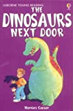 The Dinosaur Next Door (Young Reading (Series 1)) (Young Reading (Series 1)) (0746080700) by Castor, Harriet