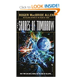 The Shores of Tomorrow (The Chronicles of Solace, Bk. 3) by Roger MacBride Allen