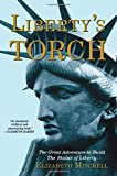 Libertys Torch: The Great Adventure to Build the Statue of Liberty