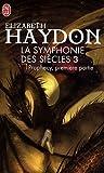 la symphonie des siècles t.3 ; prophecy, première partie (2290004618) by Elizabeth Haydon
