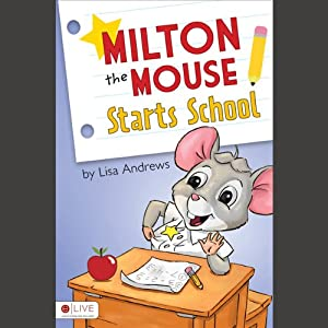 Milton the Mouse Starts School | [Lisa Andrews]