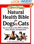Natural Health Bible for Dogs & Cats:...