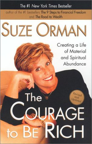 The Courage to be Rich: Creating a Life of Material and Spiritual Abundance, SUZE ORMAN