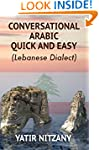 Conversational Arabic Quick and Easy:...