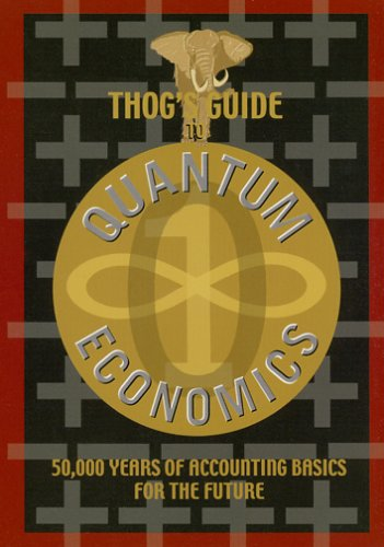 Thog's Guide to Quantum Economics: 50,000 Years of Accounting Basics for the Future