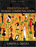 Essentials of Human Communication by DeVito