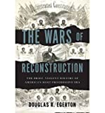 img - for [ THE WARS OF RECONSTRUCTION: THE BRIEF, VIOLENT HISTORY OF AMERICA'S MOST PROGRESSIVE ERA By Egerton, Douglas R. ( Author ) Hardcover Jan-21-2014 book / textbook / text book