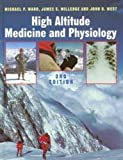 High Altitude Medicine and Physiology, 3Ed (0340759801) by Milledge, James