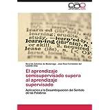 El aprendizaje semisupervisado supera al aprendizaje supervisado: Aplicación a la Desambiguación del Sentido de...