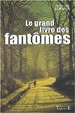 echange, troc Dominique Lormier - Le Grand livre des fantômes