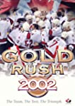 Gold Rush 2002: The Team, The Test, T...