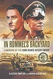 In Rommel's Backyard: A memoir of the Long Range Desert Group