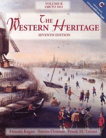 The Western Heritage, Volume B: 1300-1815 (7th Edition)