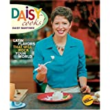 Daisy Cooks: Latin Flavors That Will Rock Your World ~ Christopher Styler