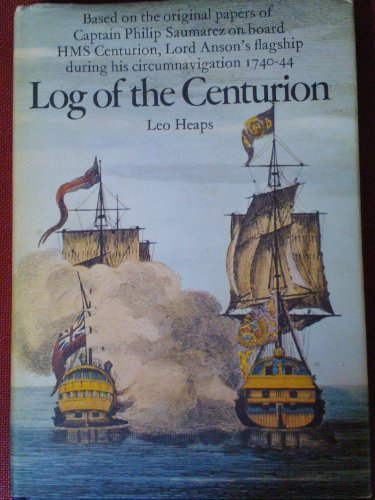 Log of the Centurion, Based on the Original Papers of Captain Philip Saumarez on Board Hms Centurion, Lord Anson's Flagship During His circumnavigatio PDF