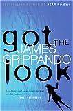 Got the Look (Jack Swyteck) (006056458X) by Grippando, James