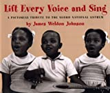 img - for Lift Every Voice and Sing: A Pictorial Tribute to the Negro National Anthem book / textbook / text book