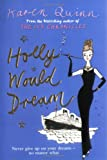 Holly Would Dream (1416527656) by Karen Quinn