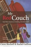 My Red Couch and Other Stories on Seeking a Feminist Faith