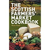 The Scottish Farmers' Market Cookbookby Nick Paul