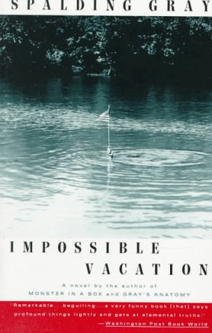 Impossible Vacation, Spalding Gray