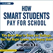 How Smart Students Pay for School: The Best Way to Save for College, Get the Right Loans, and Repay Debt | [Reyna Gobel]