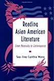 img - for Reading Asian American Literature by Wong, Sau-ling Cynthia (1993) Paperback book / textbook / text book