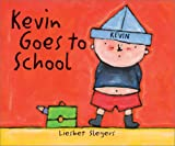 Kevin Goes to School (The on My Way Books)