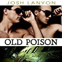 Old Poison: Dangerous Ground, Book 2 Audiobook by Josh Lanyon Narrated by Adrian Bisson