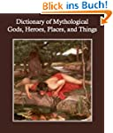 Dictionary of Mythological Gods, Hero...