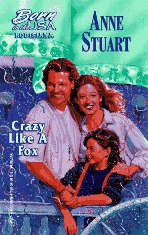 Crazy Like A Fox  (Louisiana) (Born in the USA), ANNE STUART