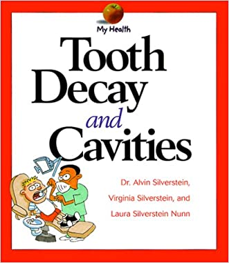 Tooth Decay and Cavities (My Health)