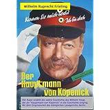 """DER HAUPTMANN VON K�PENICK - DIE WAHRE GESCHICHTE DES WILHELM VOIGTvon """"Wilhelm Ruprecht Frieling"""""""