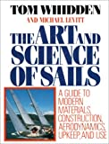 img - for The Art and Science of Sails: A Guide to Modern Materials, Construction, Aerodynamics, Upkeep, and Use book / textbook / text book