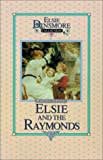 Elsie and the Raymonds, Book 15 (Elsie Dinsmore Collection)