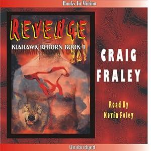 Kiahawk Revenge: Kiahawk Reborn #4   [Craig Fraley]