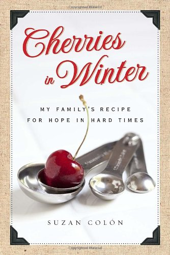 Image for Cherries in Winter: My Family's Recipe for Hope in Hard Times