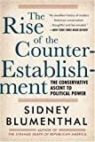 By Sidney Blumenthal The Rise of the Counter-Establishment: The Conservative Ascent to Political Power [Paperback]