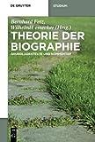 img - for Theorie der Biographie: Grundlagentexte und Kommentar (De Gruyter Studium) (German Edition) book / textbook / text book