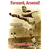 Forward, Arsenal!by Bernard Joy