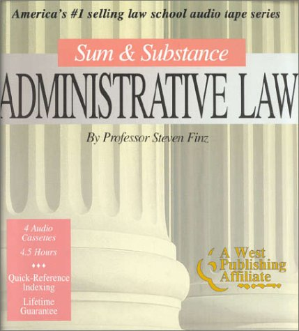 Sum & Substance Administrative Law (The