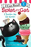 Splat the Cat: I Scream for Ice Cream (I Can Read Book 1)