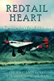 Kenneth W. Williams Red Tail Heart: The Life and Love of a Tuskegee Airman
