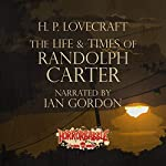 The Life & Times of Randolph Carter | H. P. Lovecraft